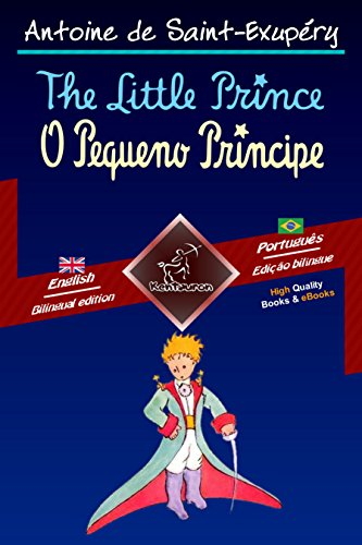The Little Prince - O Pequeno Príncipe: Bilingual parallel text - Texto bilíngue em paralelo: English - Brazilian Portuguese / Inglês - Português Brasileiro ... Easy Reader Book 69) (English Edition)