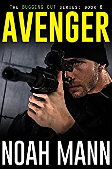 Avenger (The Bugging Out Series Book 6) by [Noah Mann]