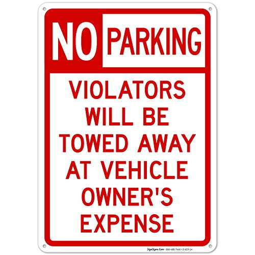 No Parking Signs Will be Towed, 10x14 Rust Free Aluminum, Weather/Fade Resistant, Easy Mounting, Indoor/Outdoor Use, Made in USA by Sigo Signs