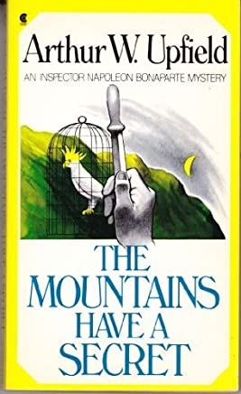 The Mountains Have a Secret (An Inspector Napoleon Bonaparte Mystery) by Arthur W. Upfield (1985-09-01)