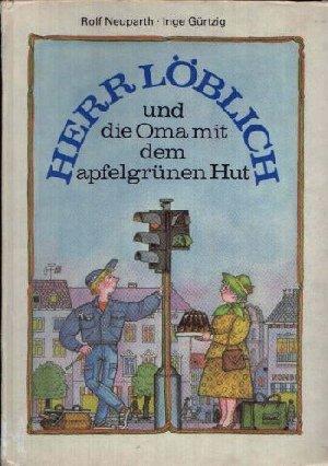 Herr Löblich und die Oma mit dem apfelgrünen Hut