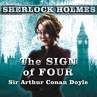 The Sign of Four     A Sherlock Holmes Novel              By:                                                                                                                                 Arthur Conan Doyle                               Narrated by:                                                                                                                                 Simon Prebble                      Length: 5 hrs and 5 mins     4 ratings     Overall 4.5