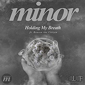 Holding My Breath (feat. Reason the Citizen)
