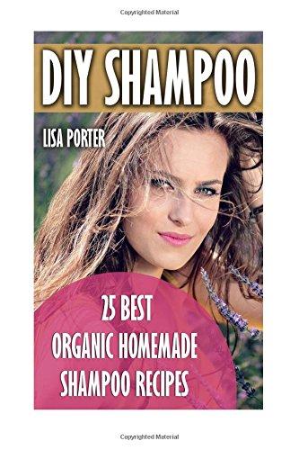 DIY Shampoo: 25 Best Organic Homemade Shampoo Recipes