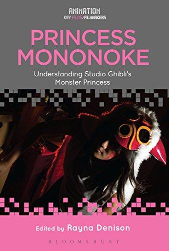 Princess Mononoke: Understanding Studio Ghibli's Monster Princess (Animation: Key Films/Filmmakers)