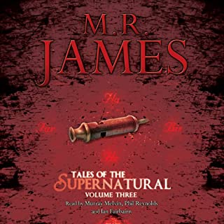 Tales from the Supernatural: Volume 3                   By:                                                                                                                                 M. R. James                               Narrated by:                                                                                                                                 Murray Melvin,                                                                                        Ian Fairbairn,                                                                                        Phil Reynolds                      Length: 2 hrs and 8 mins     26 ratings     Overall 4.4