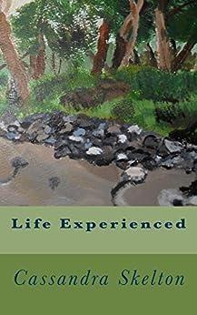 Life Experienced by [Cassandra Skelton]