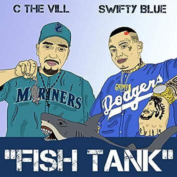 Fish Tank (feat. Swifty Blue)