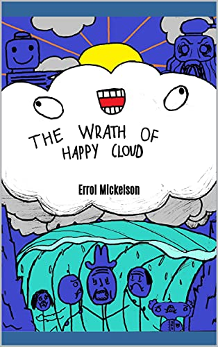 The Wrath of Happy Cloud (Happy Cloud's Practical Archive of Stuff that Happened Book 2) (English Edition)