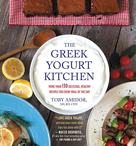 The Greek Yogurt Kitchen: More Than 130 Delicious, Healthy Recipies for Every Meal of the Day (English Edition)