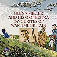 Favourites of Wartime Britain