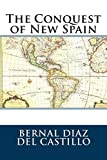 The Conquest of New Spain: Volume 1