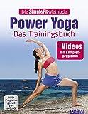 Die SimpleFit-Methode - Power Yoga: Das Trainingsbuch - mit Video mit Komplettprogramm