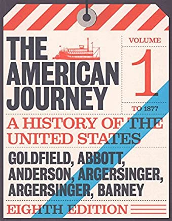 The American Journey: A History of the United States, to 1877