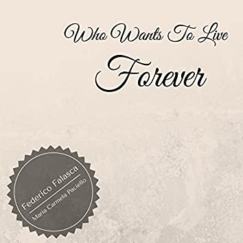 Who Wants to Live Forever (feat. Maria Carmela Paciello)
