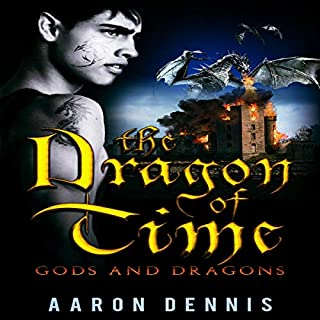 The Dragon of Time     Gods and Dragons, Volume 1              By:                                                                                                                                 Mr Aaron Dennis                               Narrated by:                                                                                                                                 Philip Rose                      Length: 10 hrs and 31 mins     Not rated yet     Overall 0.0