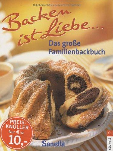 Backen ist Liebe, Das große Familienbackbuch