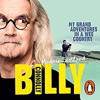 Made in Scotland     My Grand Adventures in a Wee Country              By:                                                                                                                                 Billy Connolly                               Narrated by:                                                                                                                                 Gordon Kennedy                      Length: 6 hrs and 17 mins     24 ratings     Overall 4.8