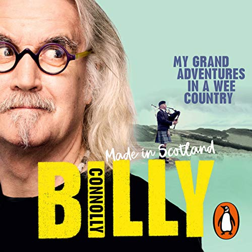 Made in Scotland     My Grand Adventures in a Wee Country              By:                                                                                                                                 Billy Connolly                               Narrated by:                                                                                                                                 Gordon Kennedy                      Length: 6 hrs and 17 mins     280 ratings     Overall 4.7