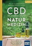 CBD - die wiederentdeckte Naturmedizin. Kompakt-Ratgeber: Was Cannabidiol alles kann und wie es u. a. bei Schmerzen, Stress und Schlafstrungen richtig eingesetzt wird. Mit Extra: CBD-l fr Tiere