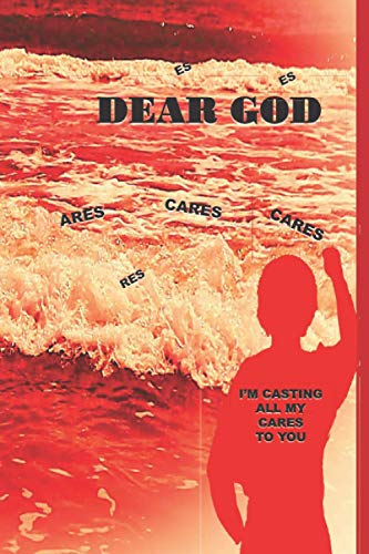 Dear God: I'm Casting All My Cares To You