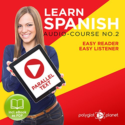 Learn Spanish - Easy Reader - Easy Listener - Parallel Text Spanish Audio Course No. 2 cover art