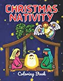 Christmas Nativity Coloring Book: For Kids And Adults Perfect For Christmas Gift Surprise: Story Jesus Born With Mary And Angel In Bible: Christian In ... Fun Coloring Book (Bible Story Coloring Book)