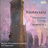ラウタヴァーラ:マンハッタン三部作/交響曲第3番[SACD] (Manhattan Trilogy)