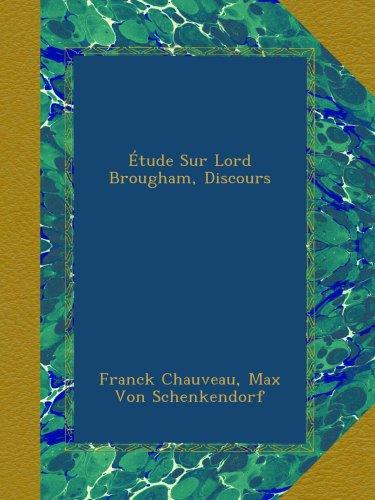 Étude Sur Lord Brougham, Discours