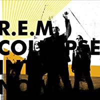 Collapse Into Now by R.E.M. (2011-03-09)