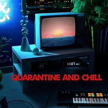 Quarentine and Chill