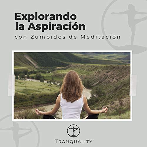 Explorando la Aspiración con Zumbidos de Meditación