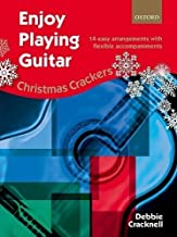Enjoy Playing Guitar: Christmas Crackers: 14 Easy Arrangements with Flexible Accompaniments by Debbie Cracknell (2015-09-24)