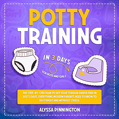Download Potty Training in 3 Days: The Step-by-Step Plan to Get Your Toddler Diaper Free in Just 3 Days. Ever audio book