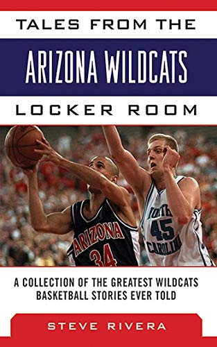Tales from the Arizona Wildcats Locker Room: A Collection of the Greatest Wildcat Basketball Stories Ever Told (Tales from the Team) (English Edition)