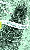 La Passe-miroir, 3 La mémoire de Babel
