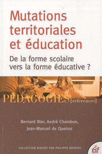 Mutations territoriales et éducation de la forme scolaire vers la forme éducative ?