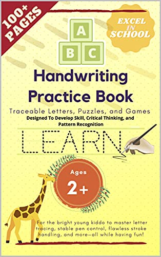 A-B-C Handwriting Practice Book: Traceable Letters, Puzzles, and Games Designed For PERFECT Handwriting! (English Edition)