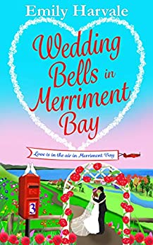 Wedding Bells in Merriment Bay by [Emily Harvale]