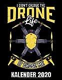 I Didn't Choose The Drone Life It Chose Me Kalender 2020: Hexacopter Drohne - Pilot - Drohnen Kalender Terminplaner Buch - Jahreskalender - Wochenkalender - Jahresplaner