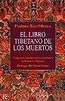 El libro tibetano de los muertos: Como es popularmente conocido en Occidente y conocido en el Tíbet como El gran libro de la liberación natural ... en el estado intermedio par Sambhava