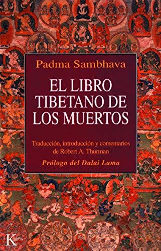 El libro tibetano de los muertos: Como es popularmente conocido en Occidente y conocido en el Tíbet como El gran libro de la liberación natural ... en el estado intermedio (Clásicos)