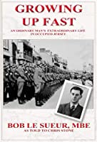 Growing up Fast: An ordinary man's extraordinary life in occupied Jersey