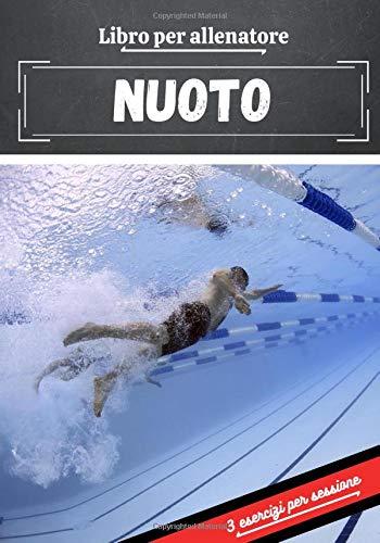 Libro per allenatore Nuoto: Libro di esercizi sportivi | Avanzamento in ogni sessione | libro di formazione : Nuoto |