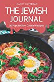 The Jewish Journal - 50 Popular Slow Cooker Recipes: The Ultimate Cookbook for Creating Jewish Meals