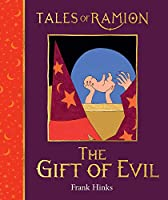 The Gift of Evil (Tales of Ramion)