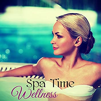 Wellness Spa Time – Chillout for Massage, Spa Music, Soothing Sounds for Wellness and Relaxation