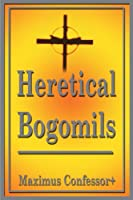Heretical Bogomils