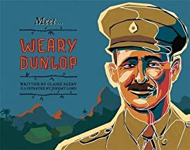 Meet... Weary Dunlop by Claire Saxby (2015-08-10)
