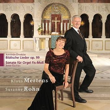 Dvořák: 10 Biblical Songs, Op. 99 - Klička: Organ Sonata in F-Sharp Minor